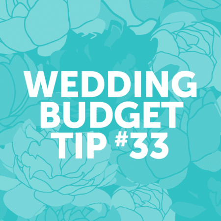 Wedding Budget Tip #33: Hold your wedding at home or at another no-cost venue.