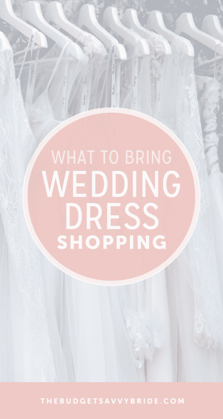 what to bring wedding dress shopping