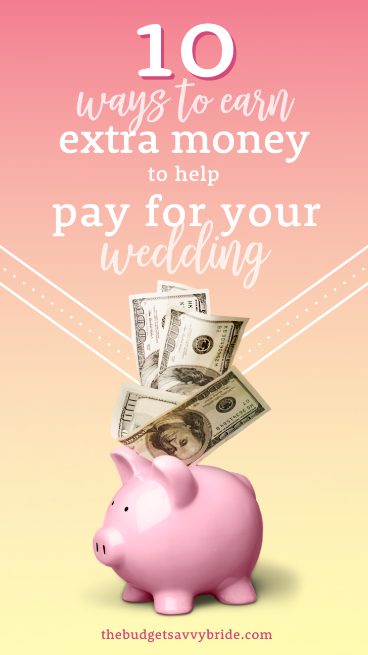 10 ways to earn extra money to help pay for your wedding