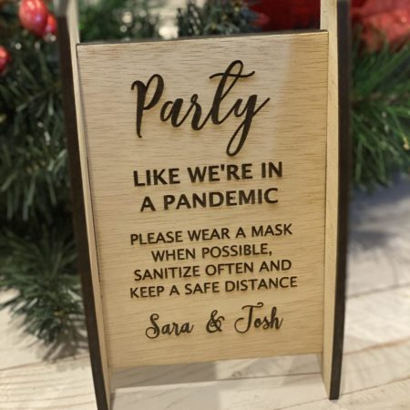 Party Like It's A Pandemic Wooden Sign
