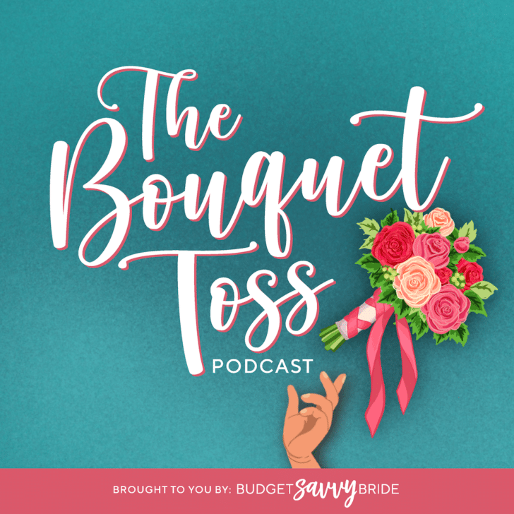 The Bouquet Toss Podcast - A Wedding Planning Podcast from The Budget Savvy Bride