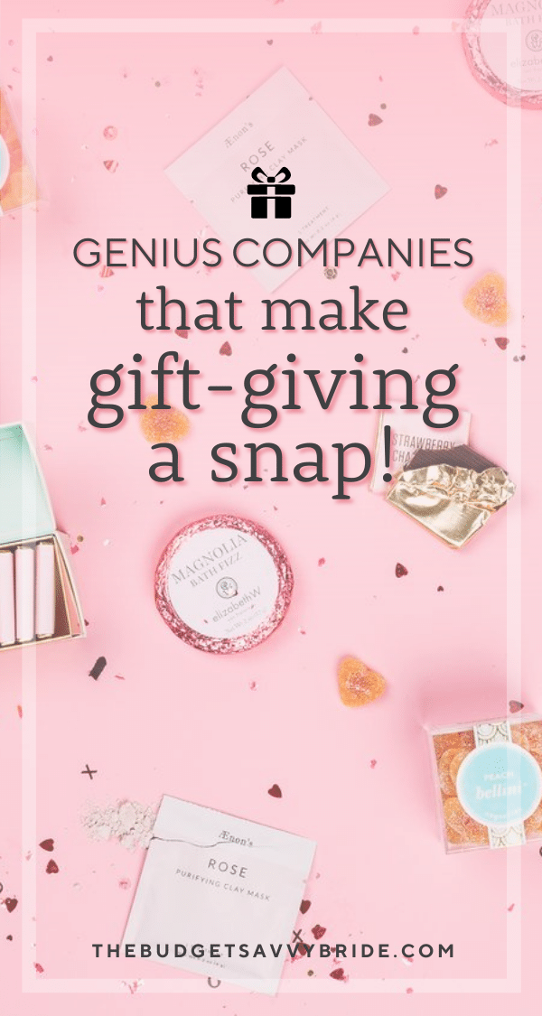 genius companies that make gift-giving a snap!