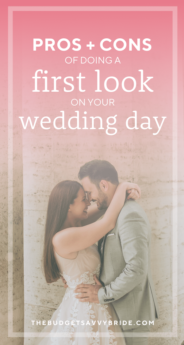 Having a First Look Before Your Wedding Ceremony: Pros and Cons