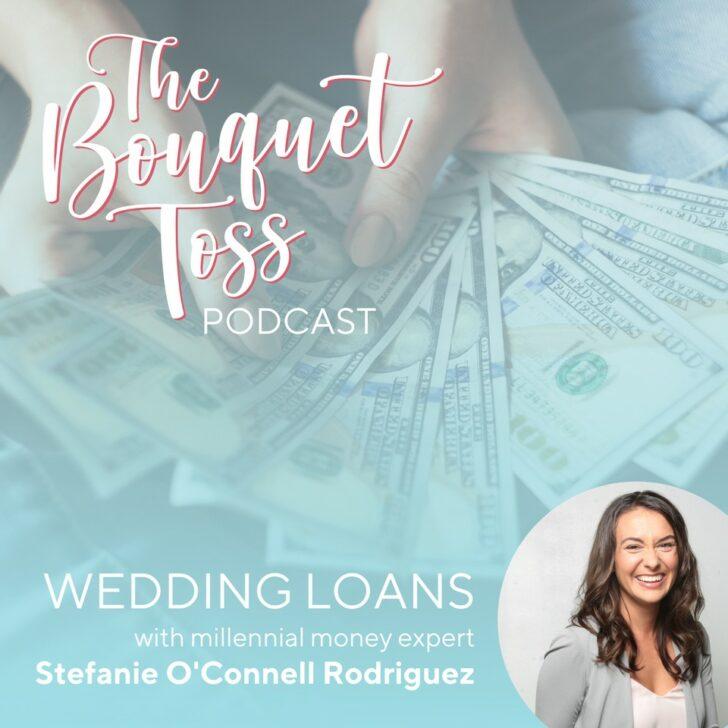 wedding loans stefanie oconnell rodriguez - the bouquet toss podcast