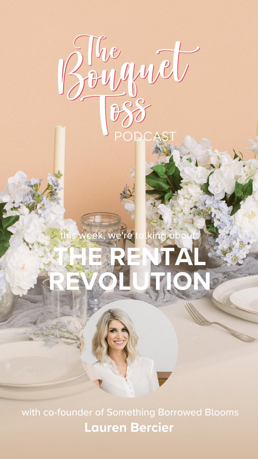 The Bouquet Toss Podcast   Episode 21: The Wedding Rental Revolution